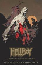 hellboy 17: la mansion de los muertos vivientes mike mignola richard corben 9788467915952