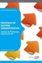 cuerpo de profesores tecnicos de f.p. procesos de gestion adminis trativa. programacion didactica 9788468143552
