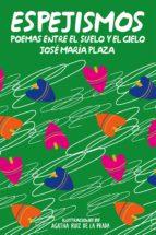 espejismos: poemas entre el suelo y el cielo-jose maria plaza-9788468308852