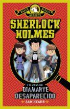 sherlock holmes y el caso del diamante desaparecido sam hearn 9788469833452