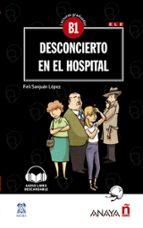 desconcierto en el hospital (con audio descargable) (b1) felisa sanjuan lopez 9788469846452