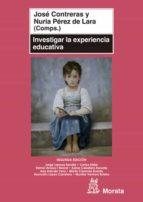 investigar la experiencia educativa-nuria perez de lara-jose contreras-9788471126252