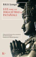 luz sobre los yoga sutras de patañjali-b.k.s. iyengar-9788472455252