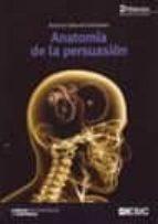 anatomia de la persuasion (2ª ed.): de los clasicos a la programa cion neurolinguistica antonio salcedo fernandez 9788473565752