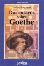 dos ensayos sobre goethe walter benjamin 9788474325652