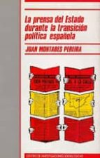 la prensa del estado durante la transicion politica española juan montabes pereira 9788474761252