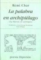 la palabra en archipielago (1952-1960) (2ª ed.)-rene char-9788475171852