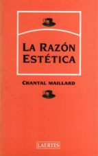 la razon estetica-chantal maillard-9788475843452