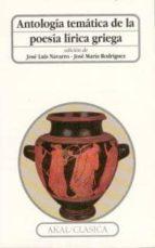 antologia tematica de la lirica griega jose luis navarro 9788476005552