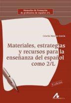 materiales, estrategias y recursos para la enseñanza del español como 2/l-concha moreno garcia-9788476358252