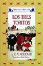 los tres toritos antonio rodriguez almodovar 9788476470152