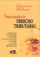 temas actuales de derecho tributario-eusebio gonzalez garcia-9788476987452