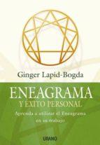 eneagrama y exito personal: aprenda a utilizar el eneagrama en su trabajo ginger lapid bogda 9788479536152