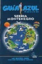 serbia y montenegro (guia azul) 9788480235952