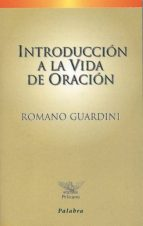 introduccion a la vida de oracion-romano guardini-9788482395852
