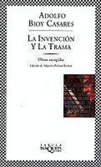 la invencion y la trama: obras escogidas-adolfo bioy casares-9788483108352