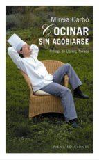 cocinar sin agobiarse-mireia carbo-9788483302552