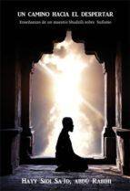 un camino hacia el despertar: enseñanzas de un maestro shadzili s obre sufismo abdú rabihi hayy sidi said 9788483529652