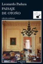 paisaje de otoño (ebook)-leonardo padura-9788483837252