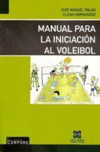 manual para la iniciacion al voleibol-jose manuel palao-9788484256052