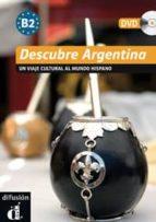descubre argentina: niveau b2 (+ dvd): un viaje cultural al mundo hispano 9788484435952
