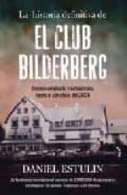 la historia definitiva de el club bilderberg daniel estulin 9788484531852