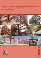 examenes resueltos de construccion de estructuras, tomo iii: estr ucturas metalicas-pascual urban brotons-9788484548652