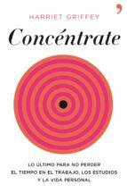 concentrate: aumente la atencion, reduzca el estres y viva más pl enamente-harriet griffey-9788484609452