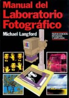 manual del laboratorio fotografico (3ª ed.) michael john langford 9788487756252