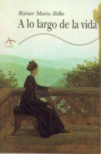 a lo largo de la vida (2ª ed.)-rainer maria rilke-9788488730152