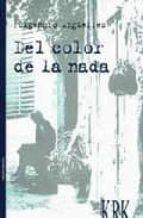 del color de la nada-fulgencio argüelles-9788489613652