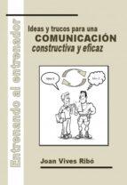 entrenando al entrenador: ideas y trucos para una comunicacion co nstructiva y eficaz-joan vives ribo-9788490099452