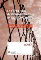 la expulsión de extranjeros en derecho penal (ebook)-9788490200452