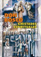 don bosco y sus amistades espirituales (ebook) eugenio alburquerque 9788490238752