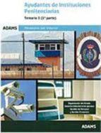 AYUDANTES DE INSTITUCIONES PENITENCIARIAS: TEMARIO 1