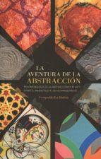 la aventura de la abstracción leopoldo la rubia y de prado 9788490453452