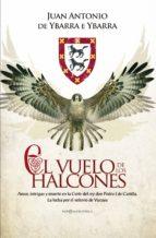 el vuelo de los halcones-juan antonio de ybarra e ybarra-9788490602652