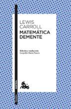 matematica demente lewis carroll 9788490664452