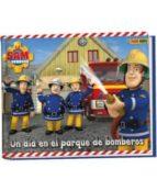 un dia en el parque de bomberos (sam el bombero)-kathrin zuschlag-9788490941652