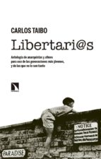 libertari@s: antologia de anarquistas y afines para uso de las generaciones carlos taibo 9788490973752
