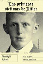 las primeras víctimas de hitler: en busca de justicia timothy w. ryback 9788491042952