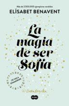 la magia de ser sofía (bilogía sofía 1) (ebook) elisabet benavent 9788491291152