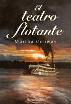 el teatro flotante (ebook) martha conway 9788491391852