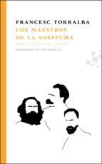 los maestros de la sospecha-francesc torralba rosello-9788492416752