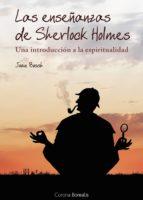 las enseñanzas de sherlock holmes: una introduccion a la espiritu alidad-joan bosch-9788492635252