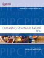 formacion y orientacion laboral: fol javier pelayo gonzalez 9788492812752