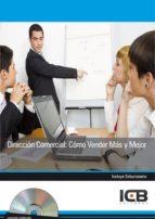 El libro de Dirección comercial: cómo vender más y mejor - incluye contenido multimedia autor DESCONOCIDO DOC!