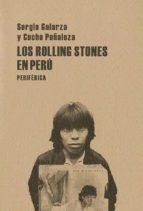 los rolling stones en peru sergio galarza cucho peñaloza 9788493474652