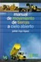 manual de movimiento de tierras a cielo abierto julian rojo lopez 9788493527952