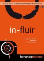 in-fluir: la ciencia y el arte de influir positivamente-fernando moreno-9788493626952